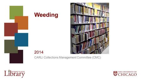 Weeding 2014 CARLI Collections Management Committee (CMC)