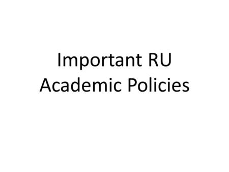 Important RU Academic Policies. Things You MUST Know! What is the minimum GPA required to graduate from Radford University?