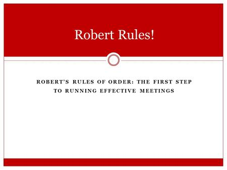 Robert's Rules of Order: The First Step to Running effective Meetings