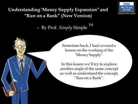 "Understanding 'Money Supply Expansion"" and ""Run on a Bank"" (New Version) – By Prof. Simply Simple TM Sometime back, I had covered a lesson on the working."