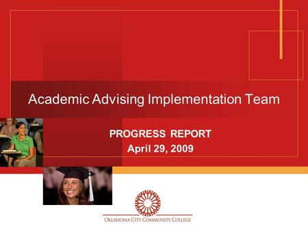 Academic Advising Implementation Team PROGRESS REPORT April 29, 2009.
