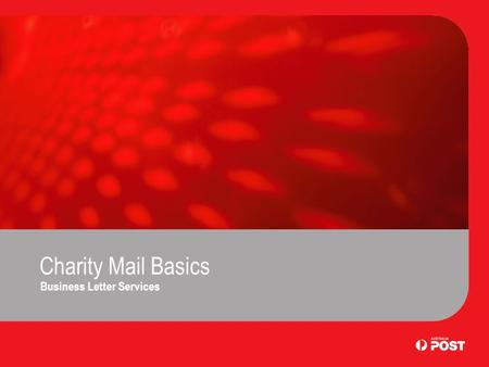 Charity Mail Basics Business Letter Services. Introduction Charity Mail provides lower prices for mailings of barcoded PreSort articles from Income Tax.
