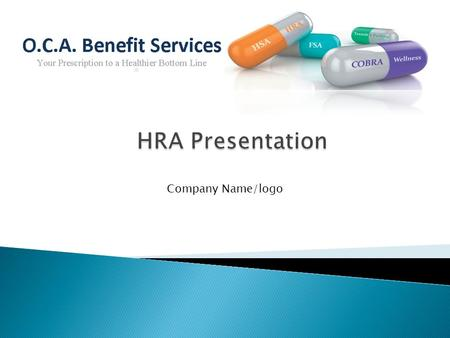 Company Name/logo. Effective Date: (Carrier Name) HSA Referral RequiredNo Deductible 2 X Dependents $2,500/$5,000 Office Visits80% after Deductible Specialist.