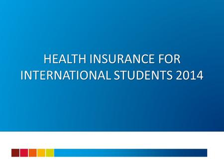 HEALTH INSURANCE FOR INTERNATIONAL STUDENTS 2014.