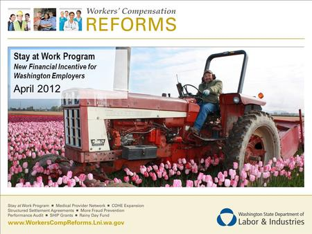 Stay at Work Program New Financial Incentive for Washington Employers April 2012.