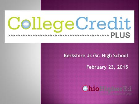 Berkshire Jr./Sr. High School February 23, 2015.  An educational option for students to earn college and high school credit at the same time by taking.