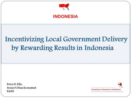 INDONESIA Peter D. Ellis Senior Urban Economist EASIS.