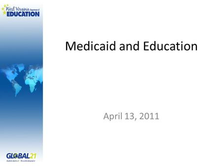 Medicaid and Education April 13, 2011. www.cms.gov.