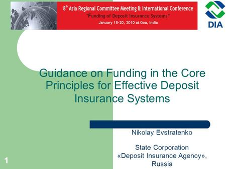 11 Guidance on Funding in the Core Principles for Effective Deposit Insurance Systems Nikolay Evstratenko State Corporation «Deposit Insurance Agency»,