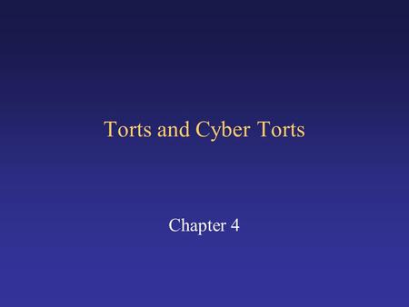 Torts and Cyber Torts Chapter 4. Torts: An Introduction What is a Tort? –A civil wrong, not arising from a breach of contract or other agreement. –A breach.