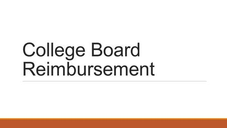 College Board Reimbursement. Confused? Here are the Steps.