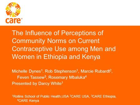 The Influence of Perceptions of Community Norms on Current Contraceptive Use among Men and Women in Ethiopia and Kenya Michelle Dynes 1. Rob Stephenson.