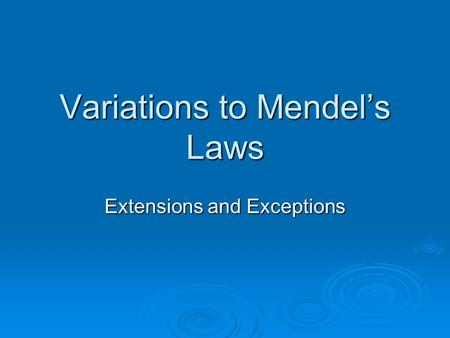 Variations to Mendel's Laws