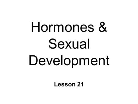 Hormones & Sexual Development