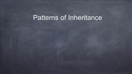 Patterns of Inheritance. Gregor Mendel Pea plants Complete dominance Law of Segregation Law of Independent Assortment.