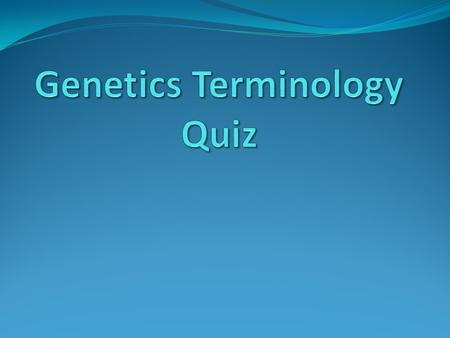 Genetics Terminology Dominant - trait which stays visible Recessive - trait which disappeared Alleles - alternate forms of a gene for a trait Genotype.