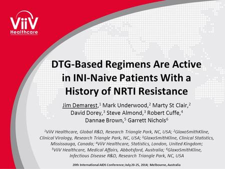 20th International AIDS Conference; July 20-25, 2014; Melbourne, Australia DTG-Based Regimens Are Active in INI-Naive Patients With a History of NRTI Resistance.