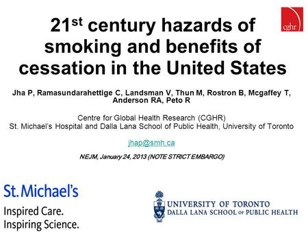 CGHR.ORG Twitter: CGHR_org 21 st century hazards of smoking and benefits of cessation in the United States Jha P, Ramasundarahettige C, Landsman V, Thun.