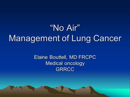 """No Air"" Management of Lung Cancer"