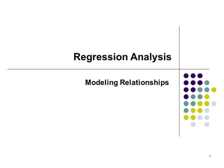 1 Regression Analysis Modeling Relationships. 2 Regression Analysis Regression Analysis is a study of the relationship between a set of independent variables.