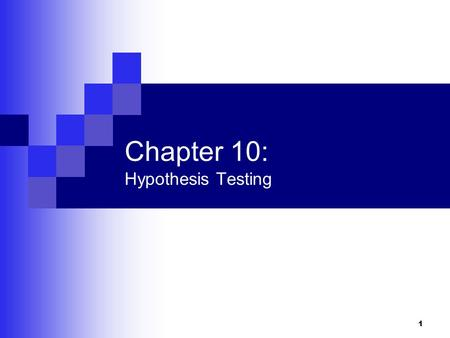 1 Chapter 10: Hypothesis Testing. 2 Outline (Topics from 10.2 and 10.4) Hypothesis Testing  Definitions  The p value  Examples and summary of steps.