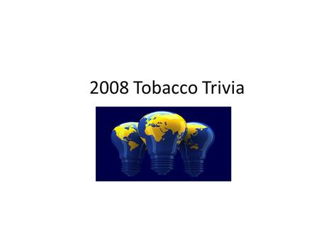 2008 Tobacco Trivia. What is the most popular brand of cigarettes among the youth of America? A.Winston B.Newport C.Camel D.Marlboro.