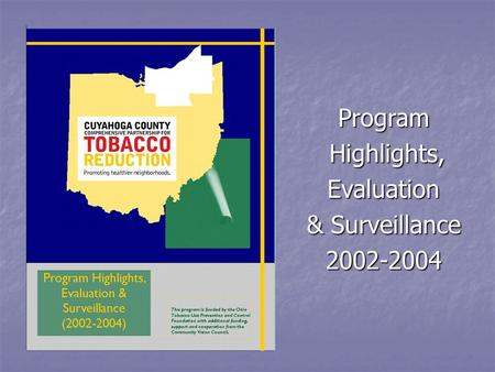 Program Highlights, Highlights,Evaluation & Surveillance 2002-2004.