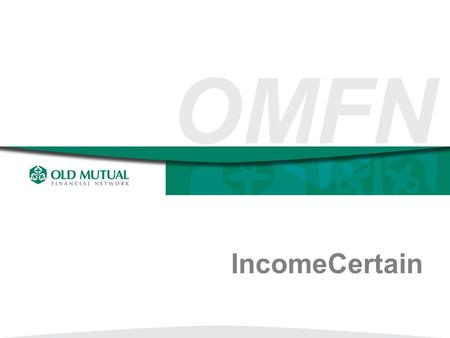SM IncomeCertain OMFN. SM Market Opportunity Boomer's are running out of time and need an innovative solution for their Protection and Retirement Income.