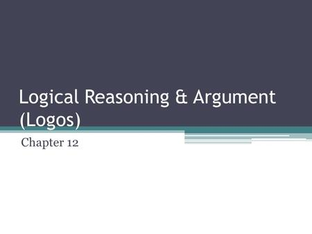 Logical Reasoning & Argument (Logos) Chapter 12.
