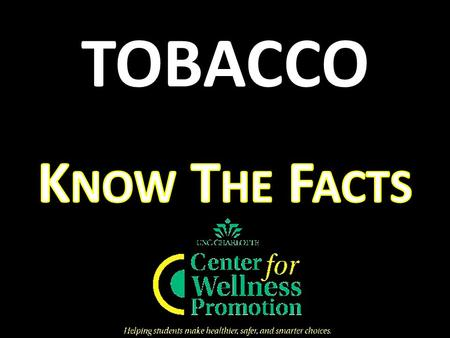 Tobacco Smoking tobacco in any way (cigarettes, cigars, hookah) is bad for your health. Large companies use the media to persuade people into thinking.