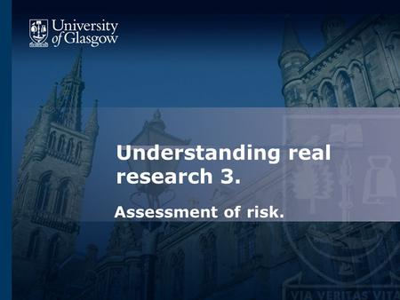 Understanding real research 3. Assessment of risk.
