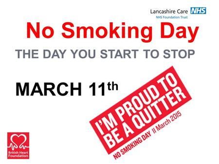 No Smoking Day THE DAY YOU START TO STOP MARCH 11 th.