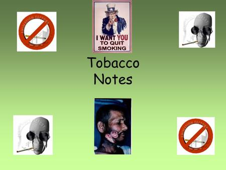 Tobacco Notes. Tobacco I.What's in a cigarette? 1. Stimulant – drug that increases the functioning of the (CNS). - Increased HR, BP, Breathing, etc. 2.
