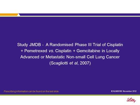 Study JMDB - A Randomised Phase III Trial of Cisplatin + Pemetrexed vs