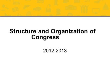 Structure and Organization of Congress