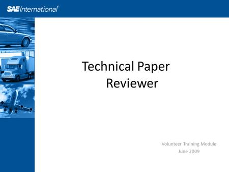 Technical Paper Reviewer Volunteer Training Module June 2009.