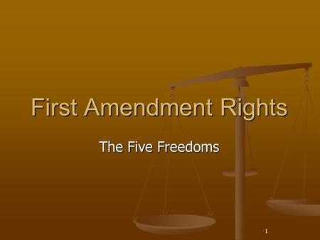1 First Amendment Rights The Five Freedoms. 2 Forty-Five Important Words The First Amendment Congress shall make no law respecting an establishment of.