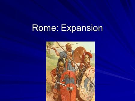 Rome: Expansion. Roman Government - Other Senate Senate Magistrates Magistrates ConsulsConsuls PraetorsPraetors CensorsCensors Assemblies Groups of citizens.