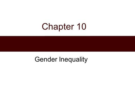 Chapter 10 Gender Inequality.