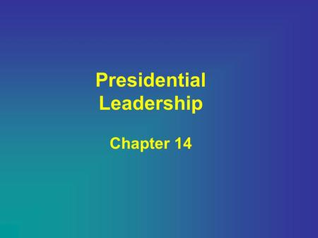Presidential Leadership Chapter 14. I. The President's Executive Power A.Executing the Law 1.Responsible for carrying out the nation's laws. 2.Must carry.