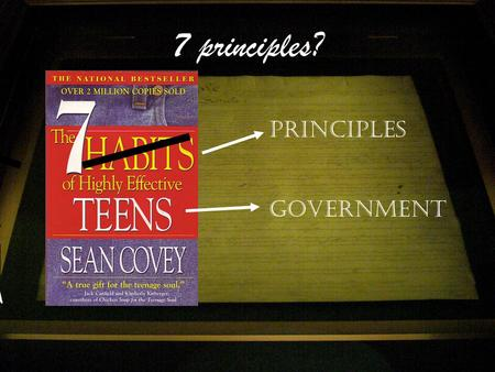 7 principles? Principles Government TAKAOKA Texas-7 principles We in America do not have government by the majority. We have government by the majority.