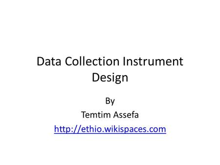 Data Collection Instrument Design