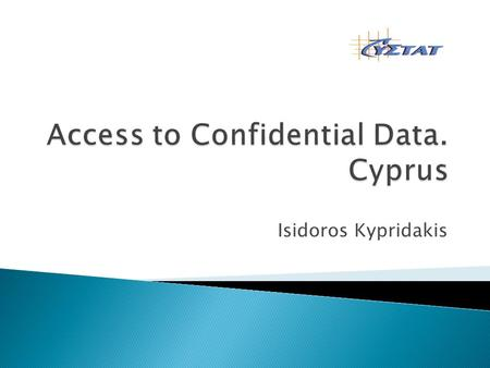 Isidoros Kypridakis.  The Researcher contacts CYSTAT.  The Researcher discusses project requirements such as variable availability, period(s) of reference,