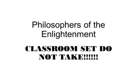 Philosophers of the Enlightenment CLASSROOM SET DO NOT TAKE!!!!!!
