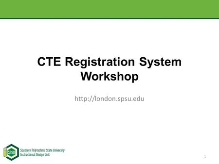 CTE Registration System Workshop  1.