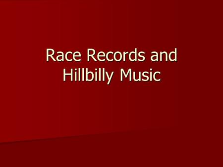 Race Records and Hillbilly Music. Musical Diversification Record companies targeted new audiences between World War I and World War II (1918–40). Record.