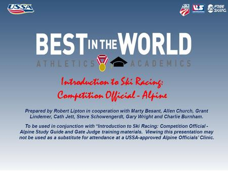 Introduction to Ski Racing: Competition Official - Alpine Prepared by Robert Lipton in cooperation with Marty Besant, Allen Church, Grant Lindemer, Cath.