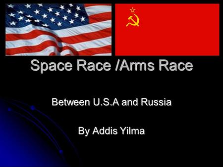 Between U.S.A and Russia By Addis Yilma