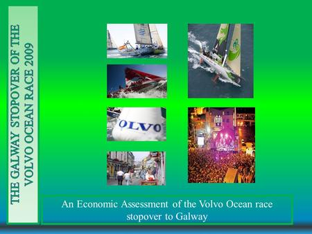 An Economic Assessment of the Volvo Ocean race stopover to Galway.