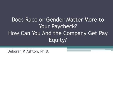 Does Race or Gender Matter More to Your Paycheck
